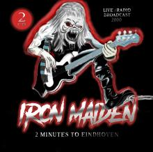 IRON MAIDEN  - CD+DVD 2 MINUTES TO EINDHOVEN (2CD)