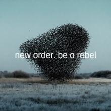 NEW ORDER  - VINYL BE A REBEL LTD. [VINYL]
