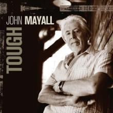 MAYALL JOHN  - CD TOUGH [DIGI]