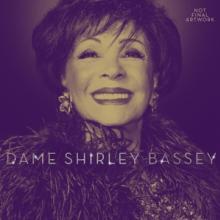 DAME SHIRLEY BASSEY  - CD TBC
