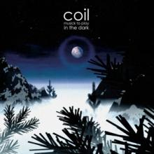 COIL  - CD MUSICK TO PLAY IN THE..