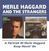 MERLE HAGGARD & THE STRANGERS  - CD PORTRAIT OF / KEEP MOVIN ON
