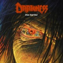 DARKNESS  - CD OVER AND OUT