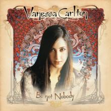 CARLTON VANESSA  - VINYL BE NOT NOBODY -COLOURED- [VINYL]