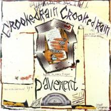 PAVEMENT  - CD CROOKED RAIN, CROOKED RAIN