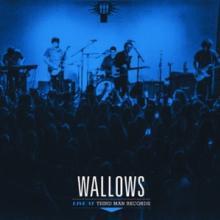 WALLOWS  - VINYL LIVE AT THIRD MAN RECORDS [VINYL]