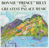 BONNIE PRINCE BILLY  - CD GREATEST PALACE MUSIC