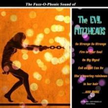 EVIL FUZZHEADS  - VINYL THE FUZZ-O-PHONIC SOUND OF [VINYL]