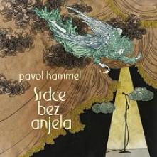 HAMMEL PAVOL  - CD SRDCE BEZ ANJELA [DIGI]