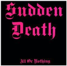SUDDEN DEATH  - VINYL ALL OR NOTHING [VINYL]