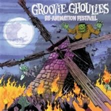GROOVIE GHOULIES  - CD RE-ANIMATION FESTIVAL