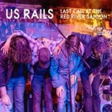 US RAILS  - CD LAST CALL AT THE RIVER SALOON