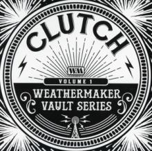 CLUTCH  - CD WEATHERMAKER VALUT SERIES V