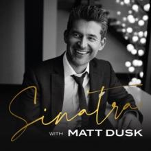 DUSK MATT  - CD SINATRA WITH MATT DUSK