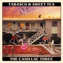 CADILLAC THREE  - CD TABASCO & SWEET TEA