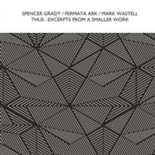 GRADY SPENCER & FERMATA  - CD THUS: EXCERPTS FROM A..