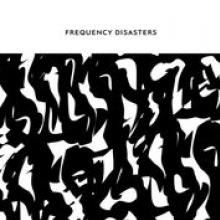 FREQUENCY DISASTERS  - CD FREQUENCY DISASTERS