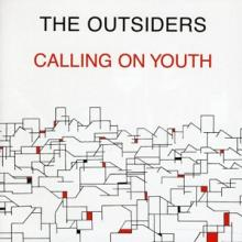 OUTSIDERS  - VINYL CALLING ON YOUTH [VINYL]
