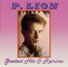 LION P.  - CD GREATEST HITS & REMIXES