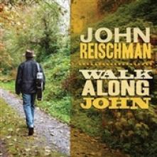 REISCHMAN JOHN  - CD WALK ALONG JOHN