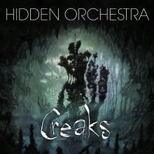 HIDDEN ORCHESTRA  - CD CREAKS SOUNDTRACK