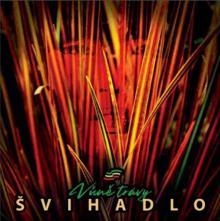 SVIHADLO  - VINYL VUNE TRAVY [VINYL]