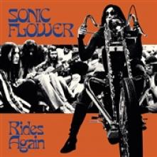 SONIC FLOWER  - VINYL RIDES AGAIN -COLOURED- [VINYL]
