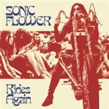 SONIC FLOWER  - CD RIDES AGAIN