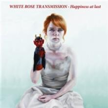 WHITE ROSE TRANSMISSION  - CD HAPPINESS AT LAST