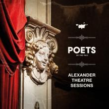 POETS OF THE FALL  - CD ALEXANDER THEATRE..