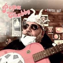 CHUBBY POPA  - CD TINFOIL HAT