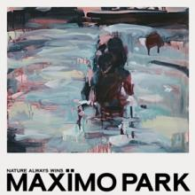 MAXIMO PARK  - VINYL NATURE ALWAYS WINS [VINYL]