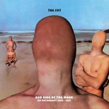 TOE FAT  - CD+DVD BAD SIDE OF T..
