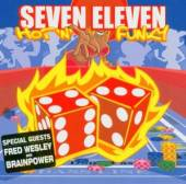 SEVEN ELEVEN  - CD HOT AND FUNKY!