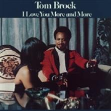 BROCK TOM  - CD I LOVE YOU MORE AND MORE