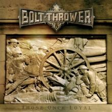 BOLT THROWER  - VINYL THOSE ONCE LOY..