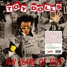 TOY DOLLS  - VINYL TEN YEARS OF TOYS [VINYL]