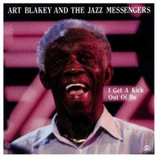 ART BLAKEY AND THE JAZZ MESSEN..  - CD I GET A KICK OUT OF BU