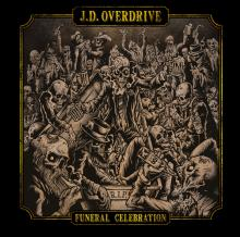 J.D. OVERDRIVE  - CD FUNERAL CELEBRATION