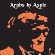 ARABS IN ASPIC  - VINYL PROGERIA (TRAN..