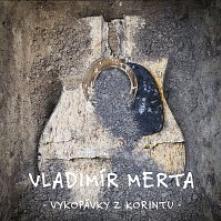 MERTA VLADIMIR  - 3xCD VYKOPAVKY Z KORINTU