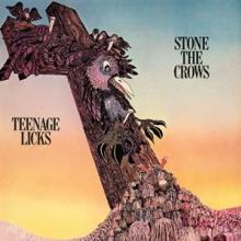 STONE THE CROWS  - CD TEENAGE LICKS