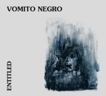 VOMITO NEGRO  - CD ENTITLED