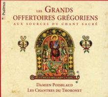 GREGORIAN CHANT  - CD LES GRANDS OFFERTOIRES GR