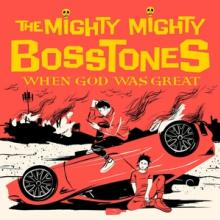 MIGHTY MIGHTY BOSSTONES  - CD WHEN GOD WAS GREAT -DIGI-