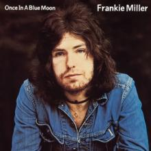 MILLER FRANKIE  - CD ONCE IN A BLUE MOON