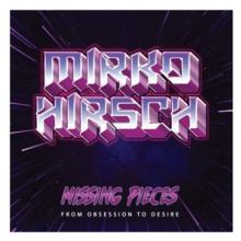 MIRKO HIRSCH  - CD MISSING PIECES: F..