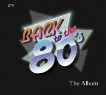 VARIOUS  - 2xCD BACK TO THE 80'S - THE ALBUM