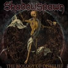 SHADOWSPAWN  - CD THE BIOLOGY OF DISBELIEF