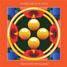 GOLDEN BUG & IN FIELDS  - VINYL VIBRATIONS METALLIQUES [VINYL]